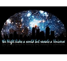 The Night hides a world but reveals a Universe Photographic Print
