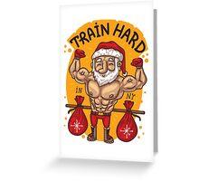 Train hard in NEW YEAR Greeting Card