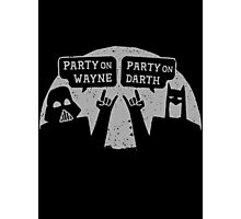 Party on Wayne, Party on Darth Photographic Print