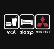 EAT SLEEP MITSUBISHI by mcdba