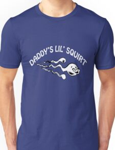 Daddys lil squirt Unisex T-Shirt