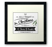 all i want for christmas is Chris Pratt Framed Print