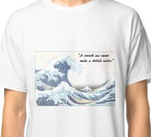 Waves and English proverbs Classic T-Shirt