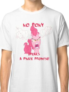 No Pony Breaks A Pinkie Promise Classic T-Shirt