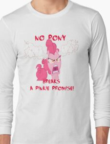 No Pony Breaks A Pinkie Promise Long Sleeve T-Shirt