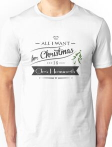 all i want for christmas is Chris Hemsworth Unisex T-Shirt