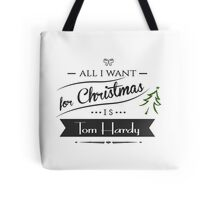 all i want for christmas is Tom Hardy Tote Bag