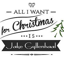 all i want for christmas is Jake Gyllenhaal by trevorhelt