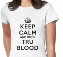 Keep Calm and Drink TruBlood (Light) Womens Fitted T-Shirt