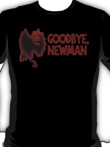 Goodbye, Newman T-Shirt