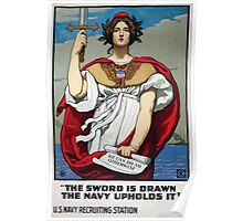 The sword is drawn the Navy upholds it! Poster