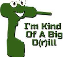 I'm Kind Of A Big Drill - Anchorman Quote - Funny Deal T-Shirt Sticker by deanworld