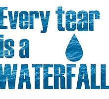 Every Teardrop is a Waterfall Lyrics Highlight by MissCellaneous
