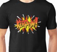 Kerpow! Unisex T-Shirt