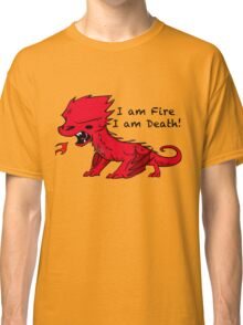 Baby Smaug - I am Fire, I am Death Classic T-Shirt