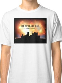 End The Islamic State Classic T-Shirt
