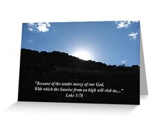 """Luke 1:78""  by Carter L. Shepard Greeting Card"