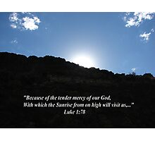 """Luke 1:78""  by Carter L. Shepard Photographic Print"
