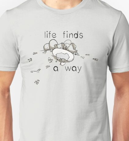 Life Finds a Way Unisex T-Shirt