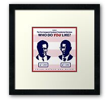 Who Do You Like? (Future of Presidential Elections) Framed Print