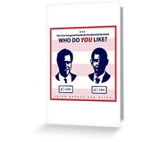 Who Do You Like? (Future of Presidential Elections) Greeting Card