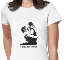 It still isn't over Womens Fitted T-Shirt