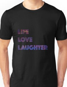 Life Love Laughter Unisex T-Shirt