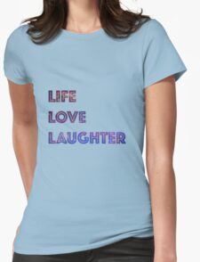 Life Love Laughter Womens Fitted T-Shirt