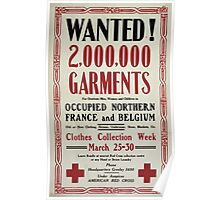 Wanted! 2000000 garments for destitute men women and children in occupied northern France and Belgium 002 Poster