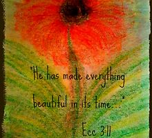 Scripture Art Ecc 3:11 - Flower by mzlisamichelle