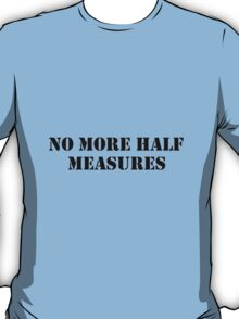 Half measures black T-Shirt