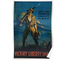 And they thought we couldnt fight Victory Liberty Loan Poster