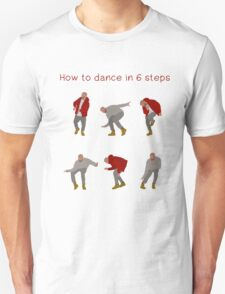 How To Dance With Style In 6 Steps T-Shirt