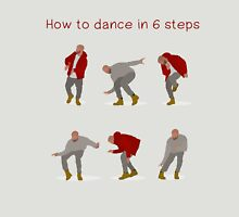 How To Dance With Style In 6 Steps Unisex T-Shirt