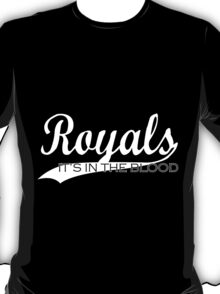 Royals - It's In The Blood T-Shirt