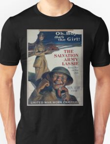 Oh boy thats the girl! The Salvation Army lassie keep her on the job 002 T-Shirt