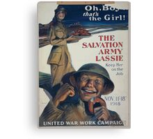Oh boy thats the girl! The Salvation Army lassie keep her on the job 002 Canvas Print