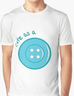 Cute as a button Graphic T-Shirt