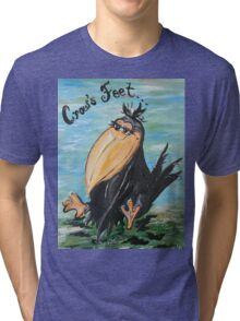 Crow's Feet - Not Wrinkles! Tri-blend T-Shirt