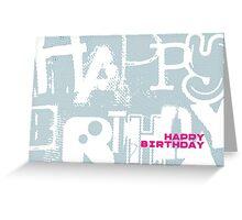 Happy Birthday - 2a Greeting Card