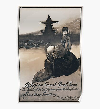 Belgian Canal Boat Fund for the relief of the civil population behind the firing lines Send them something 671 Poster