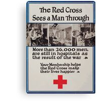 The Red Cross sees a man through More than 26000 men are still in hospitals as the result of the war Your membership helps the Red Cross make their lives happier Canvas Print