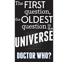 The First Question, The Oldest Question Photographic Print