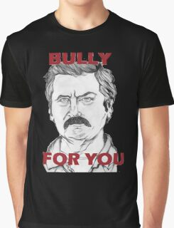 "Ron Swanson Portrait ""Bully For You"" Graphic T-Shirt"