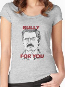 """Ron Swanson Portrait """"Bully For You"""" Women's Fitted Scoop T-Shirt"""