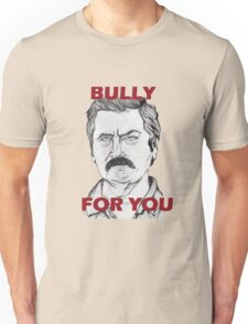 "Ron Swanson Portrait ""Bully For You"" Unisex T-Shirt"