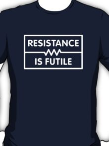 Resistance is Futile T-Shirt