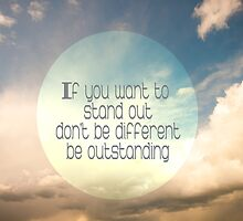 If you want to stand out, don't be different; be outstanding by Nicola  Pearson