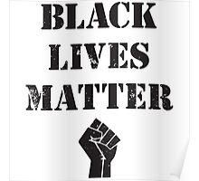 BLACK LIVES MATTER T SHIRT  Poster