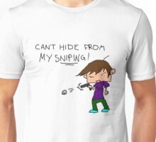 Can't Hide From My Sniping Unisex T-Shirt
